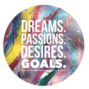 dreams.passions.desires.goals